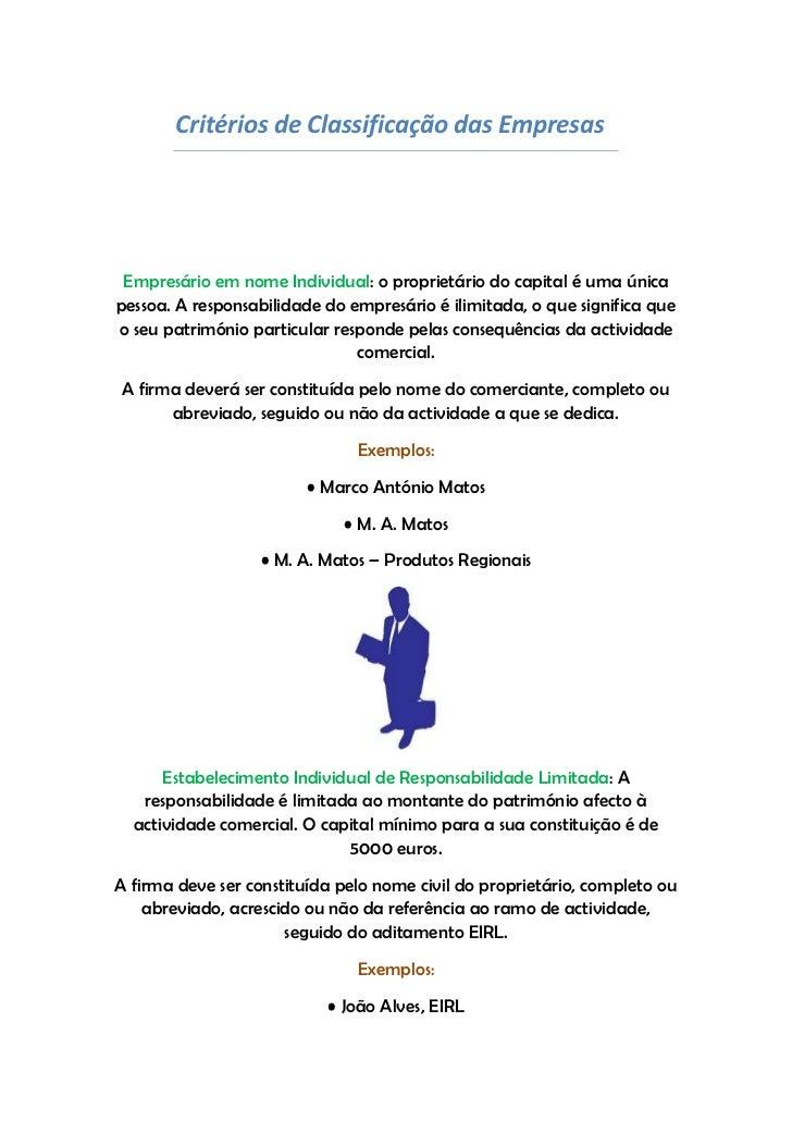 Critérios de Classificação das Empresas Empresário em nome Individual: o proprietário do capital é uma únicapessoa. A resp...