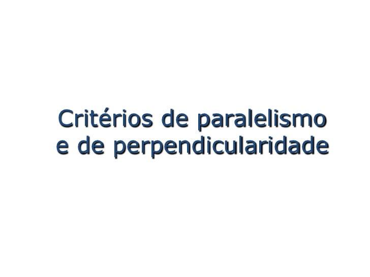 Critérios de paralelismoe de perpendicularidade
