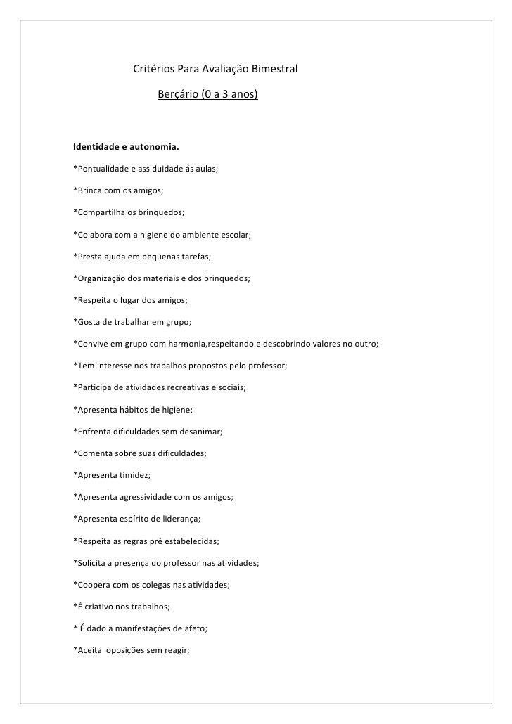 Critérios Para Avaliação Bimestral                        Berçário (0 a 3 anos)    Identidade e autonomia.  *Pontualidade ...