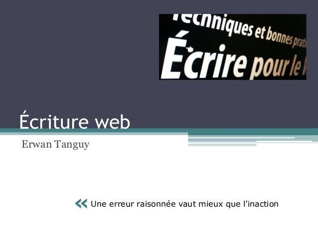 Écriture web Erwan Tanguy  « Une erreur raisonnée vaut mieux que l'inaction