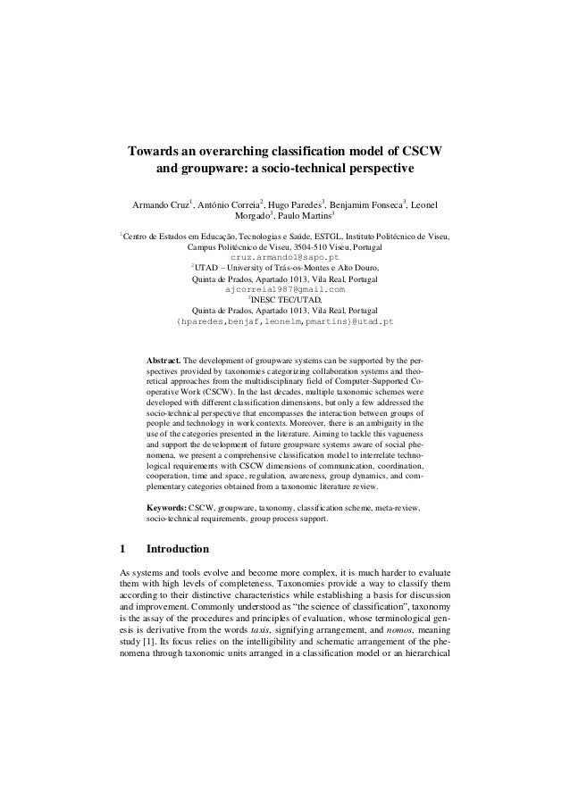 Towards an overarching classification model of CSCW and groupware: a socio-technical perspective Armando Cruz1 , António C...