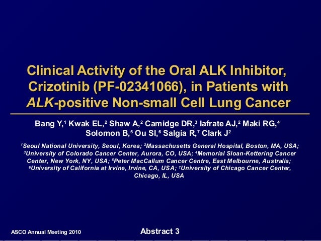 Clinical Activity of the Oral ALK Inhibitor,Clinical Activity of the Oral ALK Inhibitor, Crizotinib (PF-02341066), in Pati...