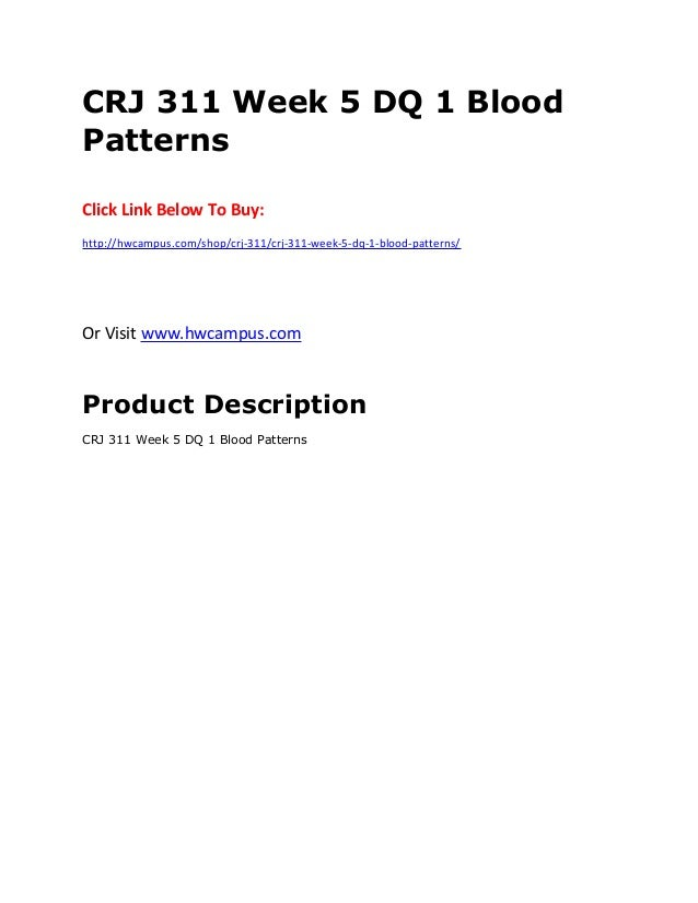 CRJ 311 Week 5 DQ 1 Blood Patterns Click Link Below To Buy: http://hwcampus.com/shop/crj-311/crj-311-week-5-dq-1-blood-pat...
