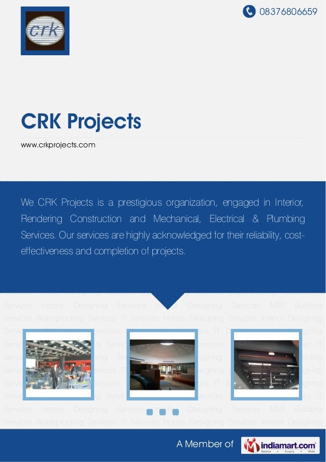 08376806659A Member ofCRK Projectswww.crkprojects.comHotels Designing Services Interior Designing Services MEP Building Se...