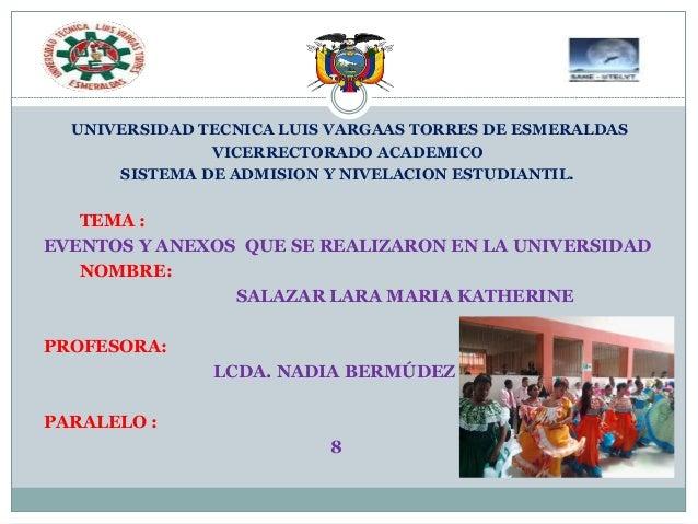 l UNIVERSIDAD TECNICA LUIS VARGAAS TORRES DE ESMERALDAS VICERRECTORADO ACADEMICO SISTEMA DE ADMISION Y NIVELACION ESTUDIAN...