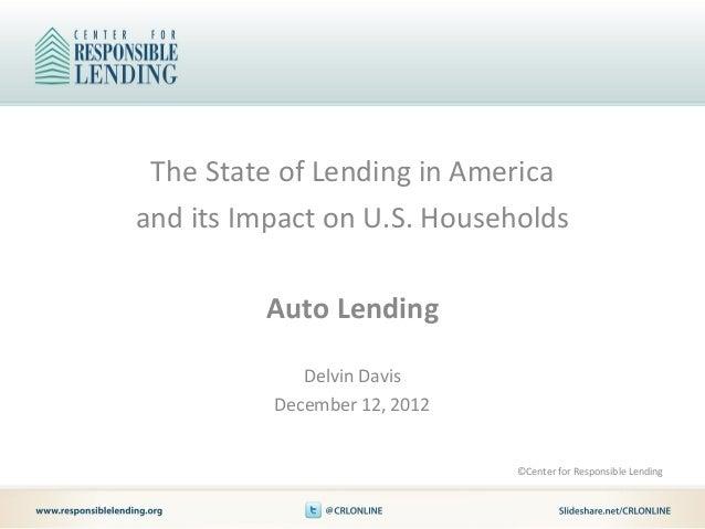 The State of Lending in Americaand its Impact on U.S. Households         Auto Lending             Delvin Davis          De...