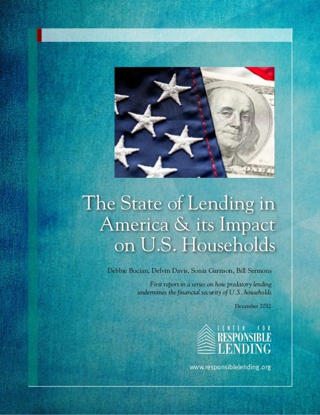 The State of Lending in America & its Impact   on U.S. Households  Debbie Bocian, Delvin Davis, Sonia Garrison, Bill Sermo...