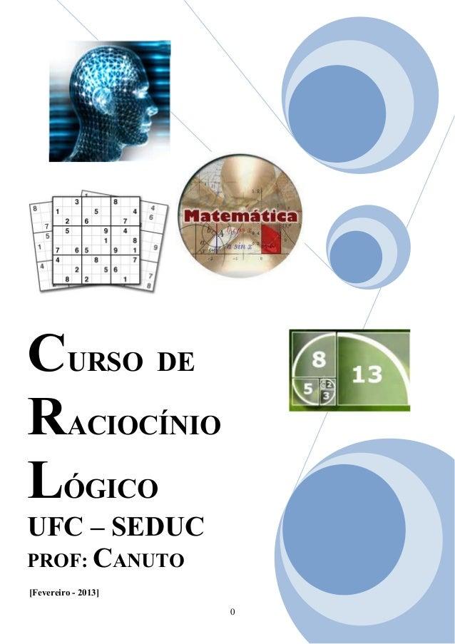 CURSO DERACIOCÍNIOLÓGICOUFC – SEDUCPROF: CANUTO[Fevereiro - 2013]                     0