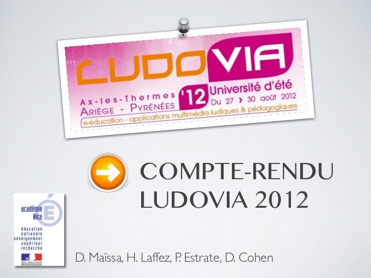 COMPTE-RENDU             LUDOVIA 2012D. Maïssa, H. Laffez, P. Estrate, D. Cohen