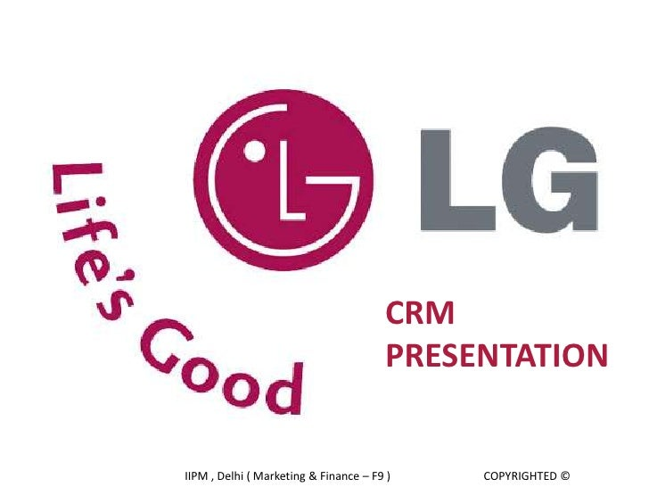 CRM PRESENTATION<br />IIPM , Delhi ( Marketing & Finance – F9 )COPYRIGHTED<br />COPYRIGHTED ©<br />