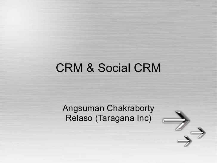 CRM & Social CRM Angsuman Chakraborty  Relaso (Taragana Inc)