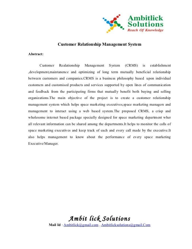 Customer Relationship Management SystemAbstract:       Customer      Realationship   Management     System     (CRMS)     ...