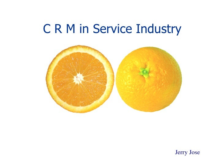 C R M in Service Industry Jerry Jose
