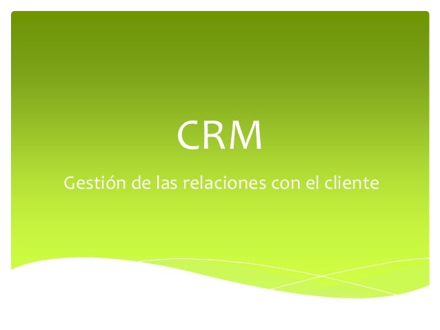 CRMGestión de las relaciones con el cliente