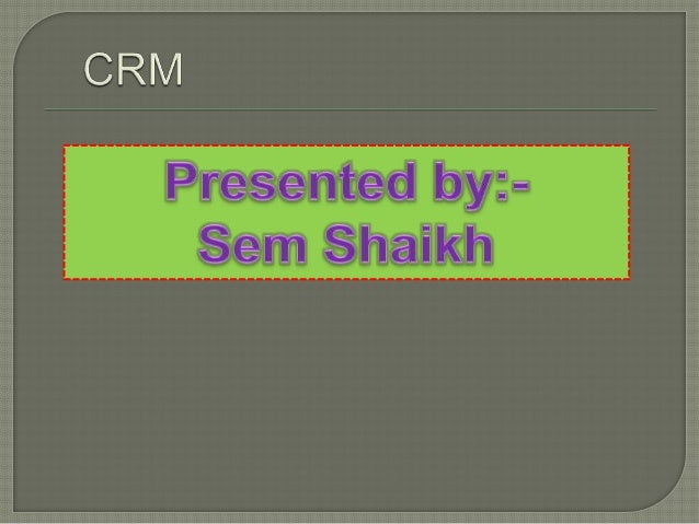2  Customer relationship management (CRM)  Term applied to processes implemented by a company to handle its contact with...