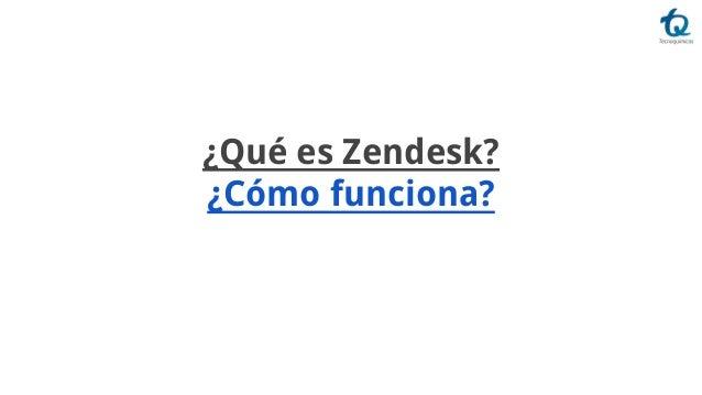 ¿Qué es Zendesk? ¿Cómo funciona?