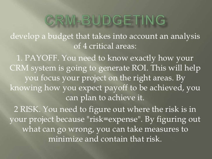 develop a budget that takes into account an analysis                  of 4 critical areas:  1. PAYOFF. You need to know ex...