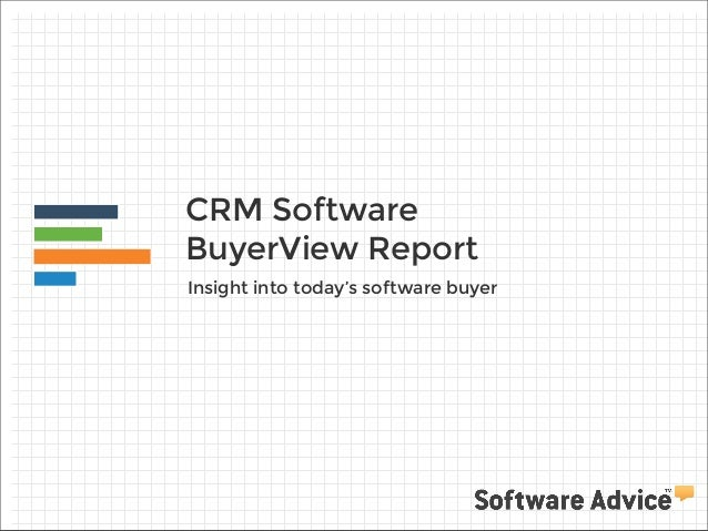 CRM Software BuyerView Report Insight into today's software buyer