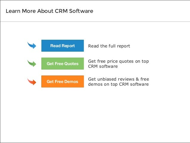 Learn More About CRM Software  Read Report  Read the full report  Get Free Quotes  Get free price quotes on top CRM softwa...