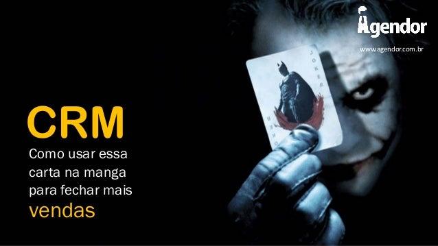 www.agendor.com.br  CRM  Como usar essa carta na manga para fechar mais  vendas
