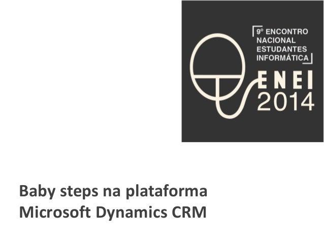 Baby steps na plataforma  Microsoft Dynamics CRM