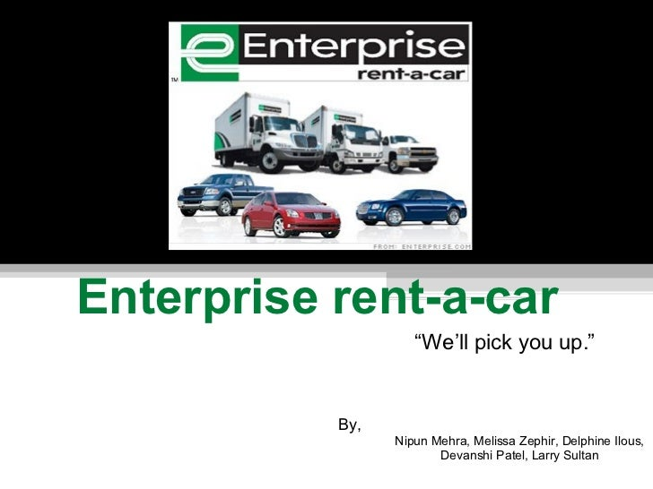 "Enterprise rent-a-car By, Nipun Mehra, Melissa Zephir, Delphine Ilous, Devanshi Patel, Larry Sultan "" We'll pick you up."""