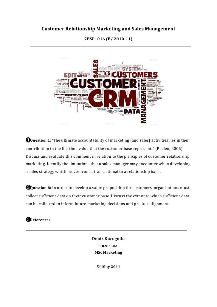 Customer Relationship Marketing and Sales Management                                7BSP1016 (B/ 2010-11)❶Question 1: 'The...