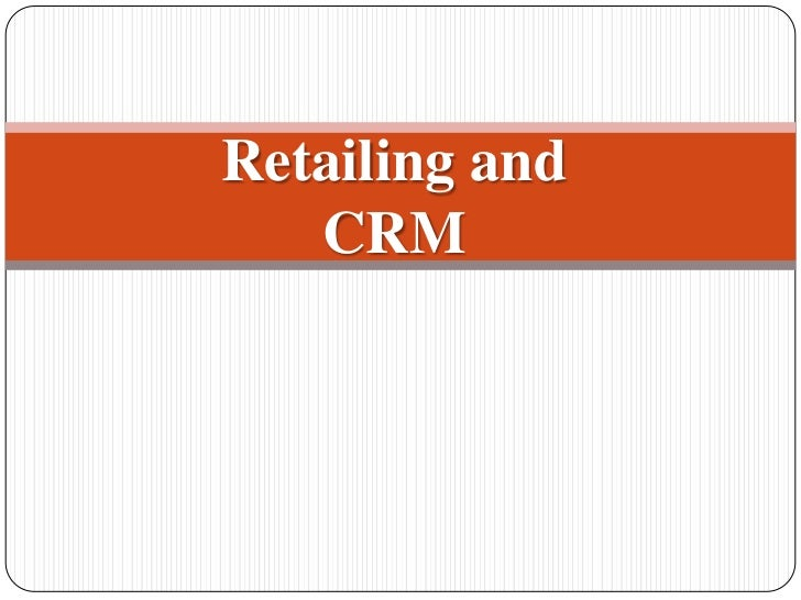 Retailing and   CRM