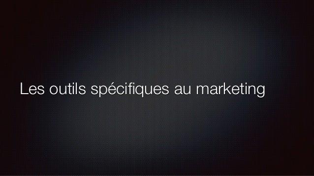 Les outils spécifiques au marketing