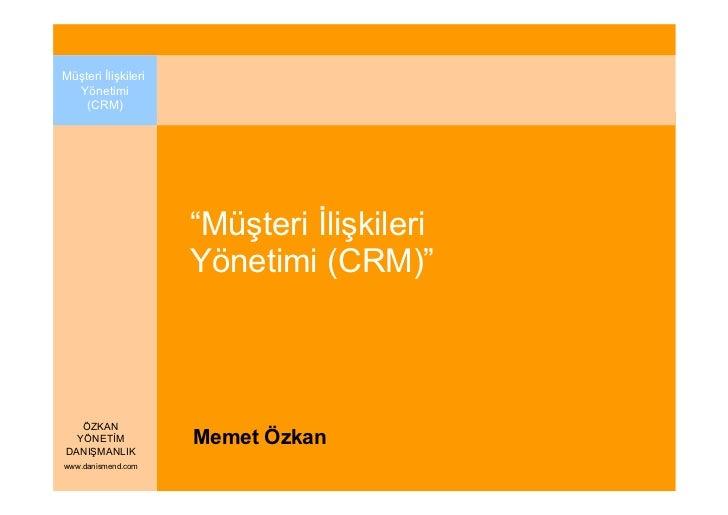 """Müşteri Đlişkileri  Yönetimi    (CRM)                     """"Müşteri Đlişkileri                     Yönetimi (CRM)""""   ÖZKAN ..."""