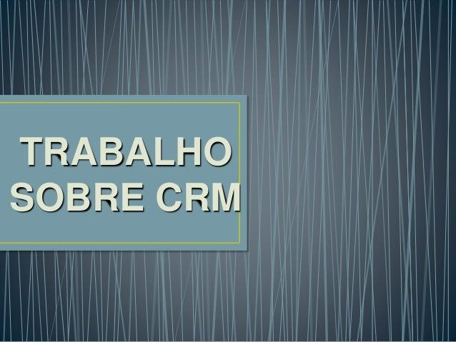 TRABALHO SOBRE CRM