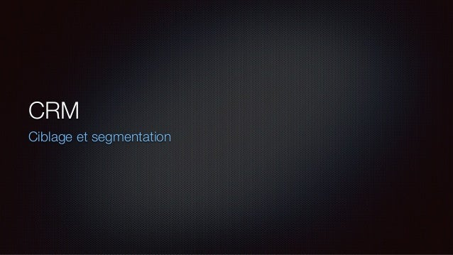 CRM Ciblage et segmentation