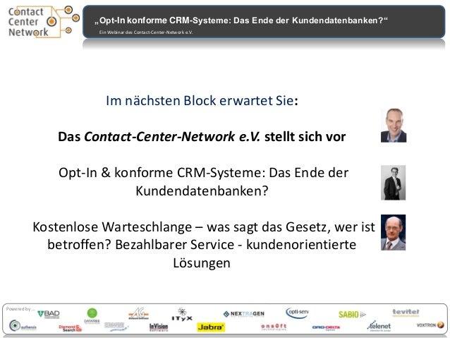 """Contactcenter """"Opt-In konforme CRM-Systeme: Das Ende der Kundendatenbanken?"""" Investitionsstudie 2012 Ein Webinar des Conta..."""