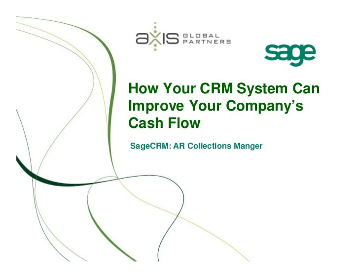 How Your CRM System CanImprove Your Company'sCash FlowSageCRM: AR Collections Manger