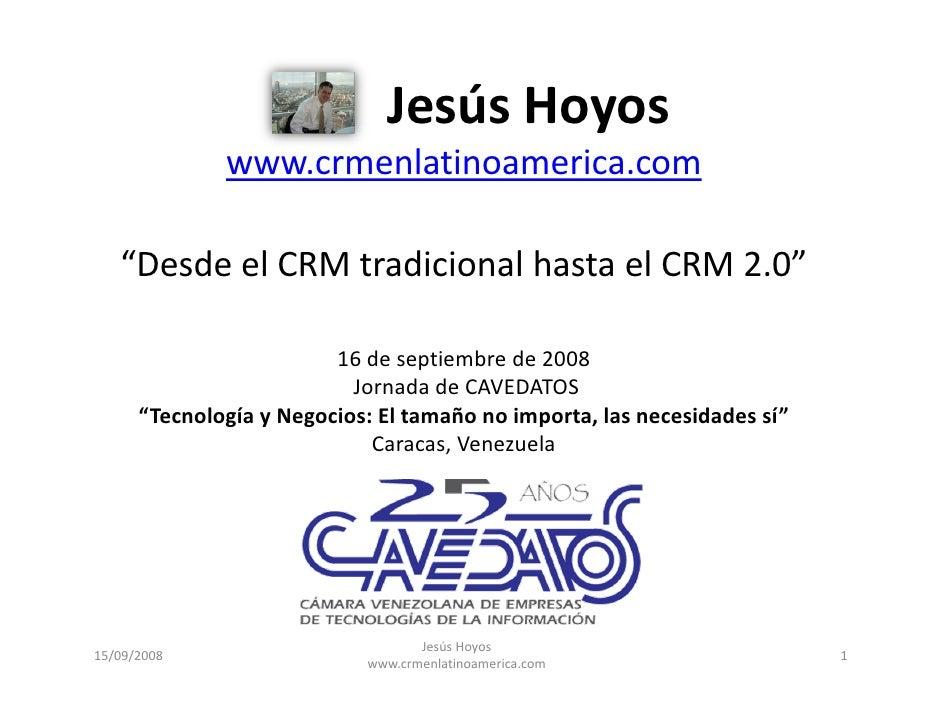 "JesúsHoyos               www.crmenlatinoamerica.com     ""DesdeelCRMtradicionalhastaelCRM2.0""                     ..."