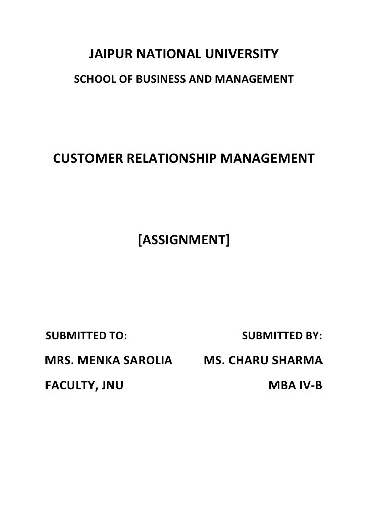 JAIPUR NATIONAL UNIVERSITY    SCHOOL OF BUSINESS AND MANAGEMENT CUSTOMER RELATIONSHIP MANAGEMENT                [ASSIGNMEN...