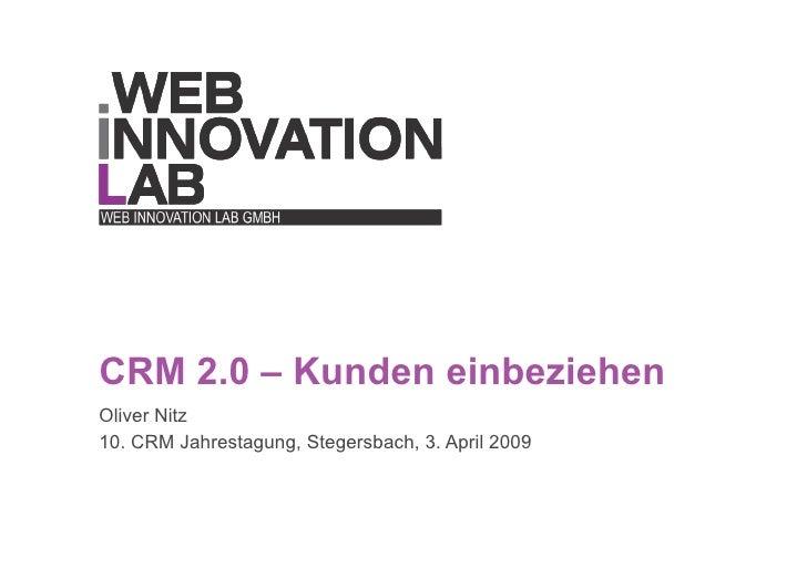 CRM 2.0 – Kunden einbeziehen Oliver Nitz 10. CRM Jahrestagung, Stegersbach, 3. April 2009