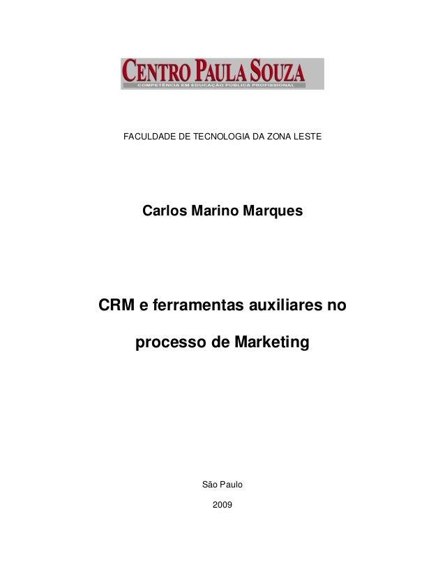 FACULDADE DE TECNOLOGIA DA ZONA LESTE Carlos Marino Marques CRM e ferramentas auxiliares no processo de Marketing São Paul...