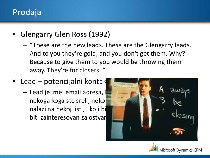 """Prodaja<br />Glengarry Glen Ross (1992)<br />""""These are the new leads. These are the Glengarry leads. And to you they&apos..."""