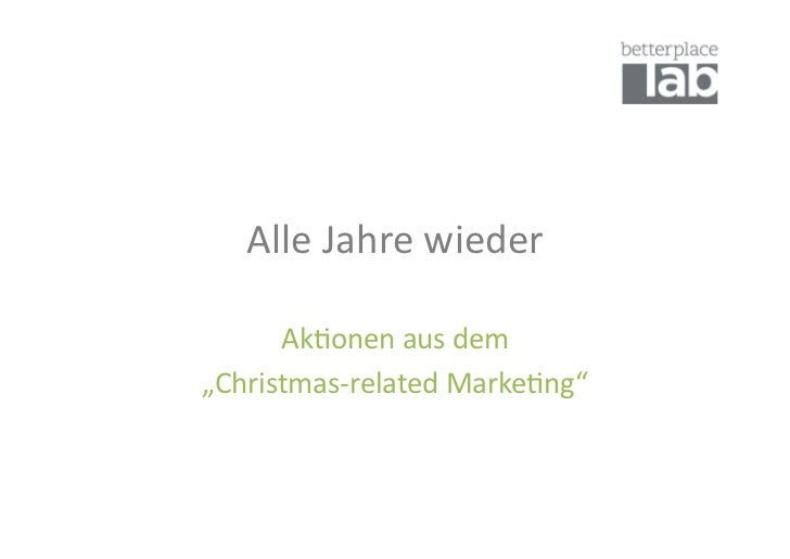 "Alle Jahre wieder       Ak-onen aus dem  ""Christmas-‐related Marke-ng"""