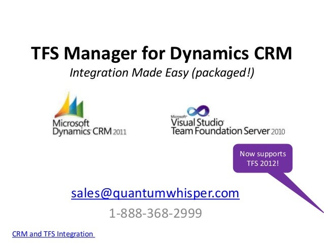 TFS Manager for Dynamics CRM                Integration Made Easy (packaged!)                                             ...