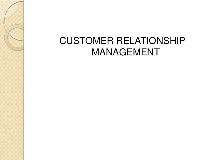 CUSTOMER RELATIONSHIP MANAGEMENT<br />
