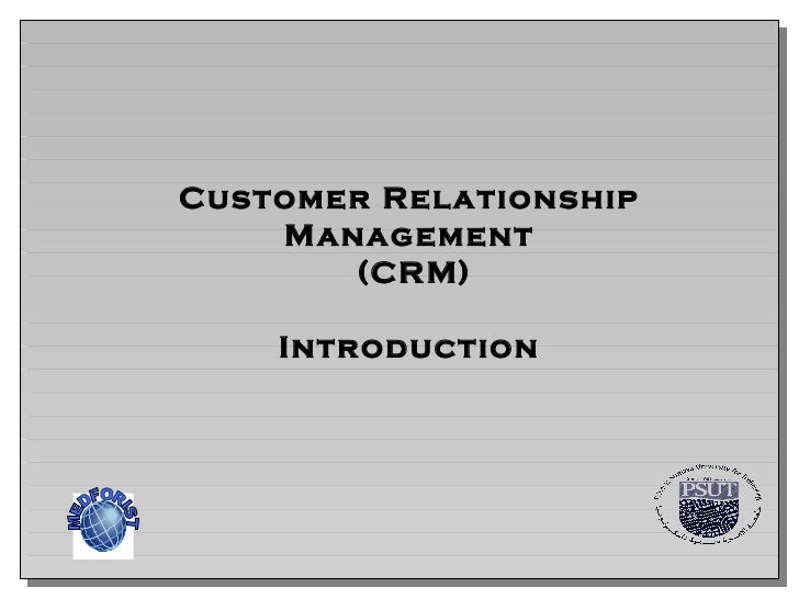 Customer Relationship Management (CRM) Introduction MEDFORIST