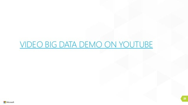 23 VIDEO BIG DATA DEMO ON YOUTUBE