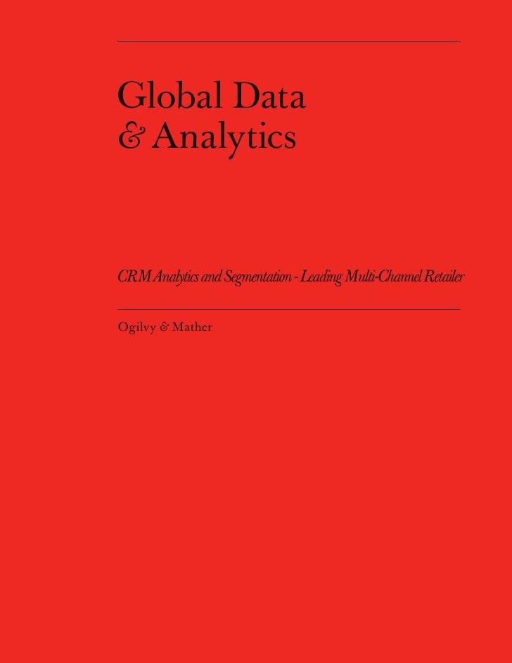 Global Data & Analytics   CRM Analytics and Segmentation - Leading Multi-Channel Retailer  Ogilvy & Mather