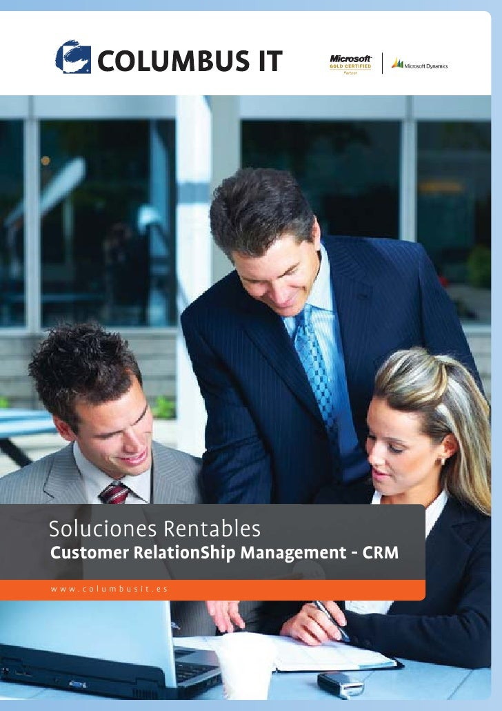 Soluciones Rentablespossible. Technology makes it We make IT work. Customer RelationShip Management - CRM www.columbusit.es