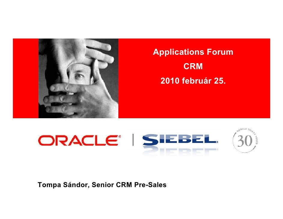 Applications Forum                                      CRM     <Insert Picture Here>                                 2010...