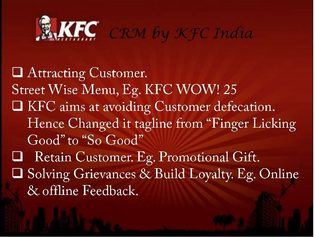 customer relationship of kfc Customer success stories successful erp implementation - kfc singapore   distribution, project accounting, and crm, as well as separate field service.