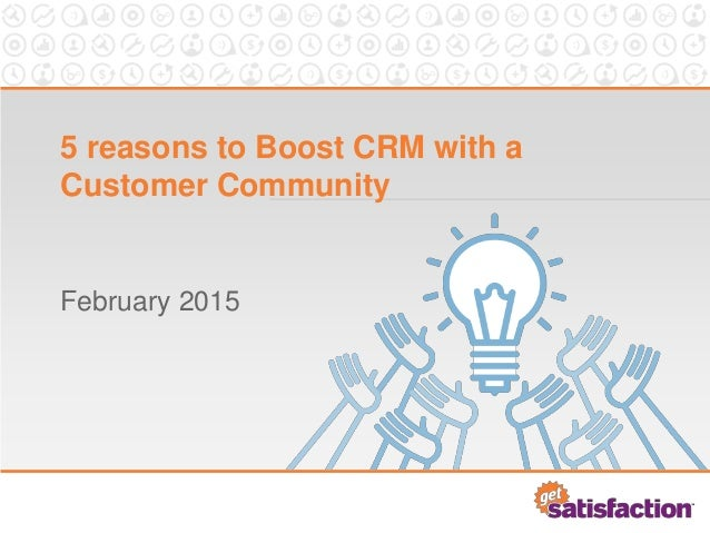 5 reasons to Boost CRM with a Customer Community February 2015