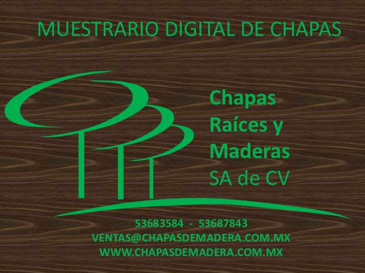 MUESTRARIO DIGITAL DE CHAPAS                     Chapas                     Raíces y                     Maderas          ...